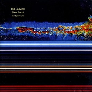 Silent Recoil: Dub System One - Image: Bill Laswell Silent Recoil