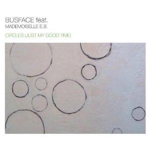 Circles (Just My Good Time) - Image: Busface Circles (Just My Good Time)