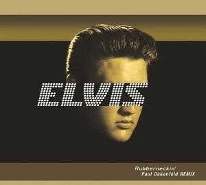 Rubberneckin' - Image: Elvis presley rubberneckin (paul oakenfold remix) s