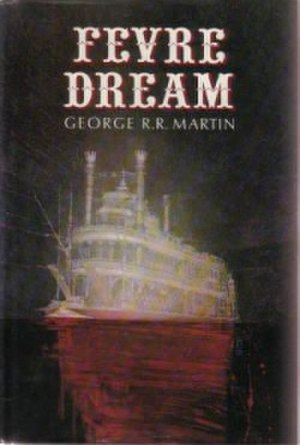 Fevre Dream - U. S. First Edition Hardcover Dust Jacket