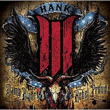 Hank III Damn Right Rebel Proud.jpg