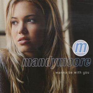 I Wanna Be with You (Mandy Moore song) - Image: I Wanna Be With You Single Cover