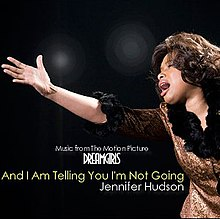 Jennifer Hudson – And I Am Telling You I'm Not Going.jpeg