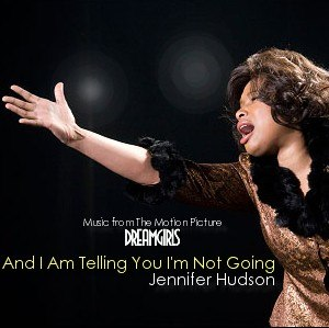 And I Am Telling You I'm Not Going - Image: Jennifer Hudson – And I Am Telling You I'm Not Going