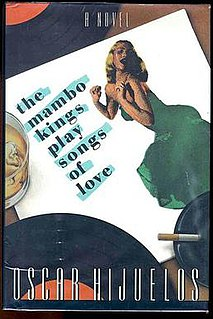 <i>The Mambo Kings Play Songs of Love</i> Novel of Cubans arriving in New York, Pulitzer Prize 1990