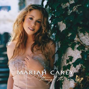 Through the Rain - Image: Mariah Carey Through the Rain