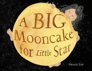 <i>A Big Mooncake for Little Star</i>