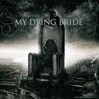 Bring Me Victory - Image: My Dying Bride Bring Me Victory