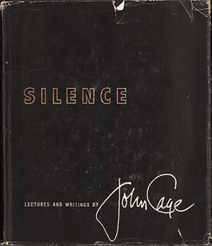 Silence: Lectures and Writings - First edition