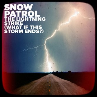 The Lightning Strike - Image: Snow Patrol What If This Storm Ends