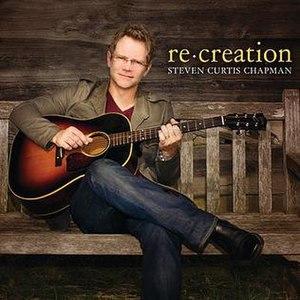 Re-creation (album) - Image: Steven Curtis Chapman Recreation