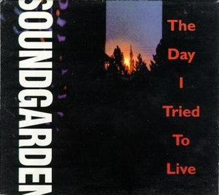 The Day I Tried to Live 1994 single by Soundgarden