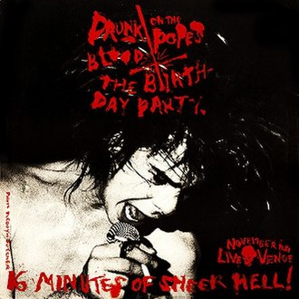 Drunk on the Pope's Blood/The Agony Is the Ecstacy - Image: The Birthday Party and Lydia Lunch 1982 split EP