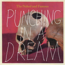 The Naked and Famous - Punching in a Dream.png