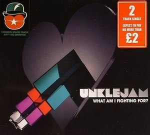 What Am I Fighting For? - Image: Unklejam What Am I Fighting For (CD 1)