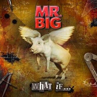 What If... (Mr. Big album) - Image: What If... (Mr. Big album cover art)