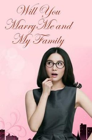 Sheng nu - International poster for Will You Marry Me and My Family, a 2010 Chinese urban comedy/drama television series that portrays a career woman in her thirties whose family is frantically searching for a prospective spouse for her.