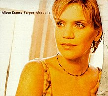 Alison Krauss-Forget About It.jpg