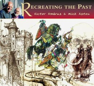 Victor Ambrus - Recreating the Past (2001) by Victor Ambrus and Mick Aston