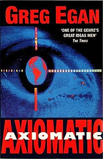 <i>Axiomatic</i> (story collection) collection of short science fiction stories by Greg Egan