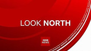 <i>BBC Look North</i> (Yorkshire and North Midlands)