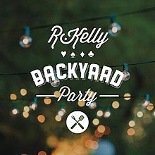 Backyard Party Single By R Kelly
