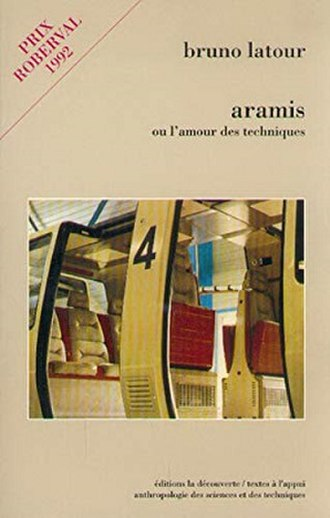 Aramis, or the Love of Technology - Image: Bruno Latour Aramis, Or, The Love of Technology