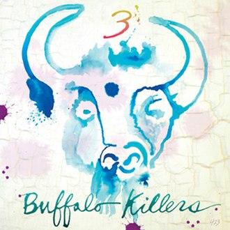 3 (Buffalo Killers album) - Image: Buffalo Killers 3