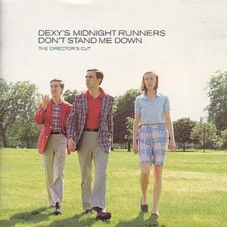 Don't Stand Me Down - Image: Dexys Midnight Runners Don't Stand Me Down Director's Cut