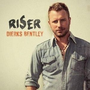Riser (album) - Image: Dierks Bentley Riser