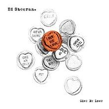 Give Me Love (Ed Sheeran song) - Wikipedia