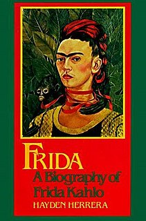 <i>Frida: A Biography of Frida Kahlo</i> 1983 Book by Hayden Herrera