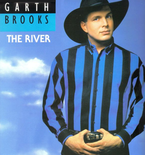 The River (Garth Brooks song) - Image: GB The River