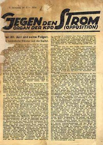Communist Party of Germany (Opposition) - The KPO official organ, Gegen den Strom, continued to be produced after the Nazis' rise to power in 1933.
