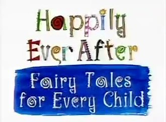 Happily Ever After: Fairy Tales for Every Child - Image: Happily Ever After Fairy Tales for Every Child