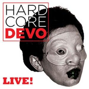 Hardcore Devo Live! - Image: Hardcore Devo Livealbumcover