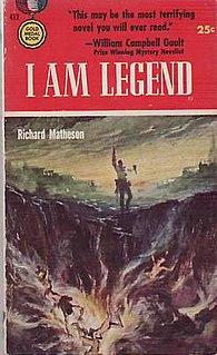 <i>I Am Legend</i> (novel) Science fiction horror novel by Richard Matheson