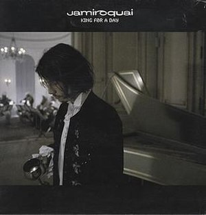 King for a Day (Jamiroquai song) - Image: Jamiroquai King For A Day 324124