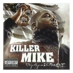 I Pledge Allegiance to the Grind II - Image: Killer Mike Third Album