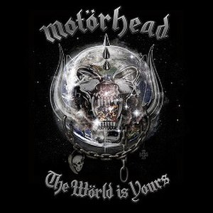 The Wörld Is Yours - Image: Motörhead The Wolrd Is Yours (2010)