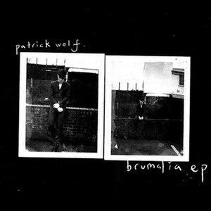 Brumalia EP - Image: Patrick Wolf Brumalia