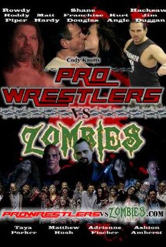 Pro Wrestlers vs Zombies - Image: Pro Wrestlers vs Zombies film poster