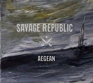 Aegean (album) - Image: Savage Republic Aegean