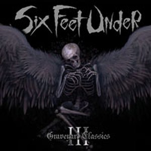 Graveyard Classics 3 - Image: Six Feet Under Graveyard Classics 3