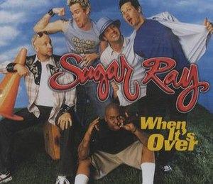 When It's Over (Sugar Ray song) - Image: Sugar Ray when it's over single