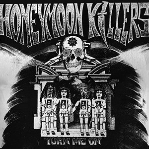 Turn Me On (album) - Image: The Honeymoon Killers Turn Me On