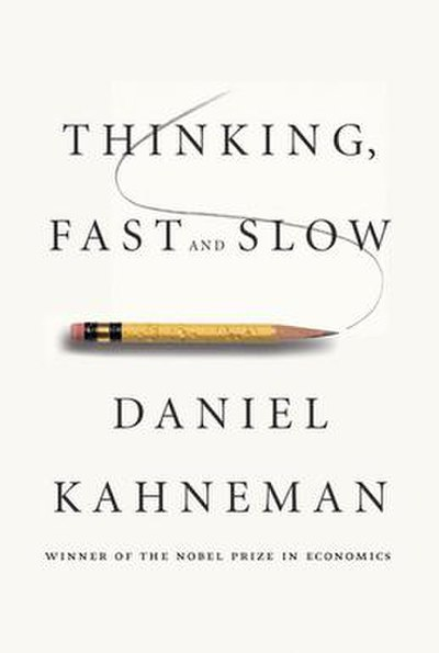 Picture of a book: Thinking, Fast And Slow