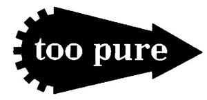 Too Pure - Image: Too Pure Recordslogo