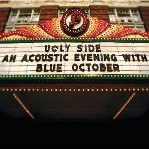 Ugly Side: An Acoustic Evening with Blue October - Image: Ugly Side An Acoustic Evening With Blue October (Blue October album cover art)
