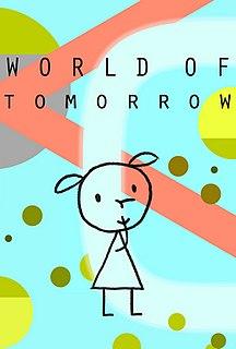 <i>World of Tomorrow</i> (film) 2015 film by Don Hertzfeldt